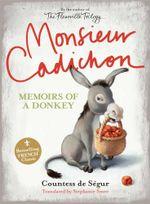 Monsieur Cadichon : Memoirs of a Donkey - Comtesse De Segur