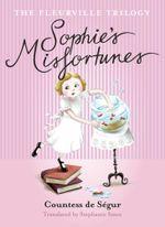 Fleurville Trilogy : Sophie's Misfortunes - Stephanie Smee