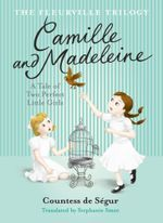 Fleurville Trilogy : Camille and Madeline - Stephanie Smee