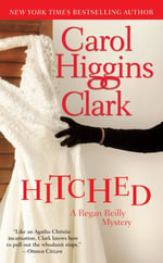 HITCHED : a Regan Reilly Mystery (ebook) - Carol Higgins Clark