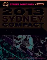 UBD Gregorys 2013 Compact Sydney Street Directory : 25th Edition - UBD Gregorys