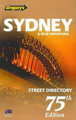 Sydney & Blue Mountains Street Directory 2012  : Gregorys 75th Edition - Gregorys