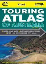 UBD Gregorys Touring Atlas of Australia : 26th Edition - UBD Gregorys