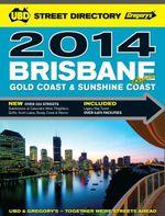 Brisbane Street Directory 58th 2014 - UBD Gregorys