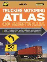 Truckies Motoring Atlas of Australia : 2nd Edition - UBD Gregorys