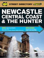 Newcastle Central Coast Hunter : 6th Edition - UBD Gregorys