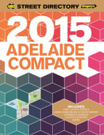 Adelaide Compact Street Directory 6th 2015 - UBD Gregorys