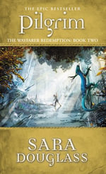 Pilgrim (Wayfarer Redemption Series Book #2) : Wayfarer Redemption Trilogy - Sara Douglass