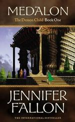 Medalon : Demon Child Trilogy : Book 1 - Jennifer Fallon