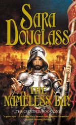 The Nameless Day : The Crucible Series : Book One - Sara Douglass
