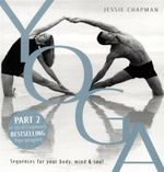 Yoga : Sequences for Your Body, Mind & Soul - Jessie Chapman