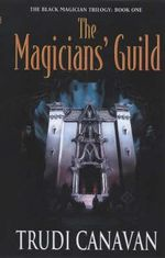 Magician's Guild : Book 1 of Black Magician Trilogy - Trudi Canavan