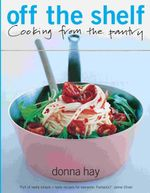 Off the Shelf : Cooking from the Pantry - Donna Hay