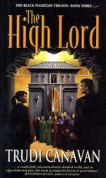 High Lord : Book 3 of the Black Magician Trilogy - Trudi Canavan