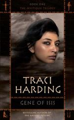 Gene of Isis : Mystique Trilogy Book One - Traci Harding