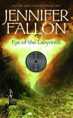 Eye of the Labyrinth : Second Sons Trilogy : Book 2 - Jennifer Fallon
