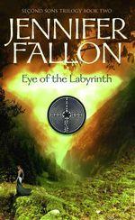 Eye of the Labyrinth : Second Sons Trilogy : Book 2 - Jennifer Fallon