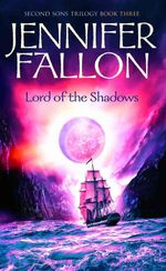 Lord of the Shadows : Second Sons Trilogy: Book 3 - Jennifer Fallon