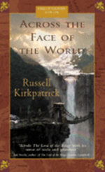 Across the Face of the World : Fire of Heaven Series : Book 1 - Russell Kirkpatrick