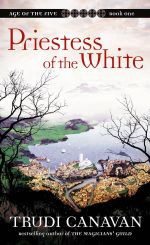 Priestess of the White : Book 1 in the Age of the Five trilogy - Trudi Canavan