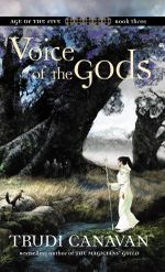 Voice of the Gods : Book 3 of the Age of the Five trilogy - Trudi Canavan