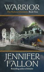Warrior : Hythrun Chronicles: Book 2 - Jennifer Fallon