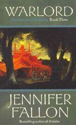Warlord : Hythrun Chronicles (Wolfblade Series) : Book 3 - Jennifer Fallon