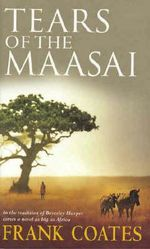 Tears of the Maasai - Frank A. Coates