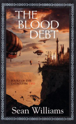 The Blood Debt : Books of the Cataclysm Two - Sean Williams