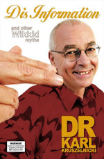 Dis Information and Other Wikkid Myths - Dr.  Karl Kruszelnicki