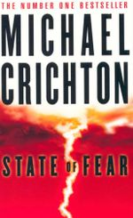 State of Fear : A Novel - Michael Crichton