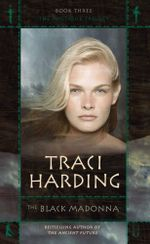 The Black Madonna : Mystique Trilogy : Book 2 - Traci Harding