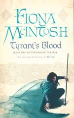 Tyrant's Blood : Valisar Trilogy - Fiona McIntosh
