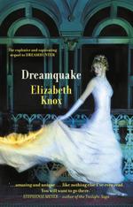 Dreamquake - Elizabeth Knox