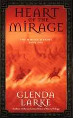 Heart of the Mirage : The Mirage Makers Book One - Glenda Larke