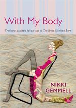 With My Body : The long-awaited follow-up to the international bestselling phenomenon THE BRIDE STRIPPED BARE - Nikki Gemmell
