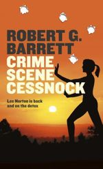 Crime Scene Cessnock : A Les Norton Novel 17 - Robert G. Barrett