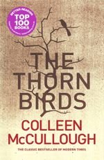 The Thorn Birds : Order Now For Your Chance to Win!*  - Colleen McCullough