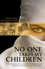 No One Takes My Children : A Married Woman's Guide to Loving Women - Donya Al-nahi