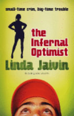 The Infernal Optimist : Small-time Crime, Big-time Trouble - Linda Jaivin