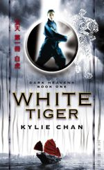 White Tiger : Dark Heavens: Book 1 - Kylie Chan