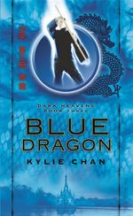Blue Dragon : Dark Heavens: Book 3 - Kylie Chan