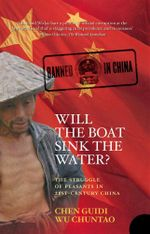 Will the Boat Sink the Water? : The Struggle of Peasants in 21st Century China - Guidi Chen