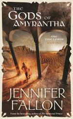 The Gods of Amyrantha : The Tide Lords: Book 2 - Jennifer Fallon