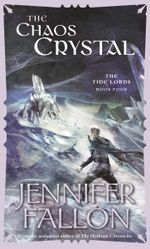 The Chaos Crystal : The Tide Lord Series : Book 4 - Jennifer Fallon