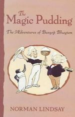 The Magic Pudding : The Adventure of Bunyip Bluegum - Norman Lindsay