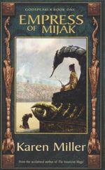 Empress of Mijak : Godspeaker Book 1 - Karen Miller