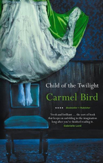 Child of the Twilight - Carmel Bird