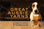 Great Aussie Yarns :  The biography - Warren Fahey