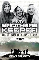 My Brother's Keeper : The Official Bra Boys Story - Sean Doherty